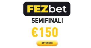 Fezbet promo Champions: ricevi il 150% sulla semifinale!