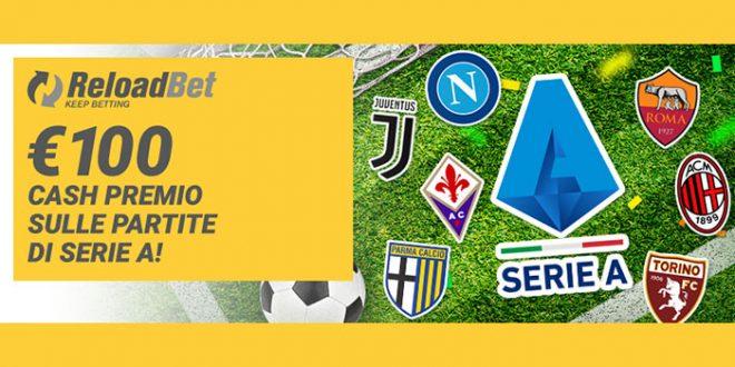 Reloadbet regala 100€ cash per l'inizio della Serie A